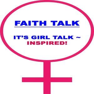 Faith Talk Podcast: It's Girl Talk - Inspired!