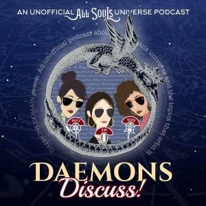 Daemons Discuss! The All Souls Trilogy, A Discovery of Witches TV + Related Topics