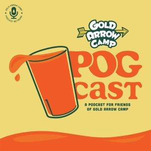 Gold Arrow Camp's POG-Cast