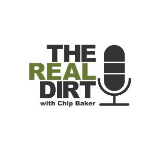 The Real Dirt with Chip Baker