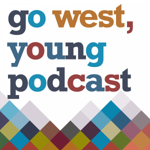 Go West, Young Podcast