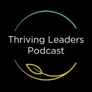 Thriving Leaders Podcast