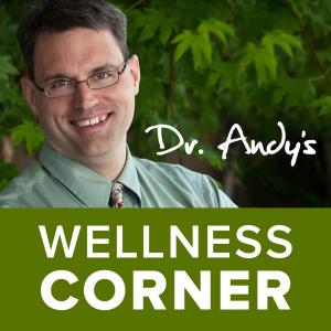 Dr. Andy's Wellness Corner