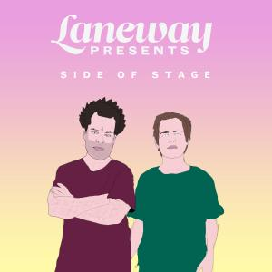 Laneway Presents: Side Of Stage