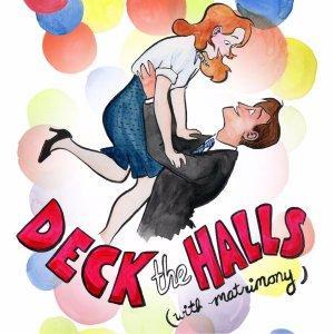 Deck the Halls (with Matrimony!)