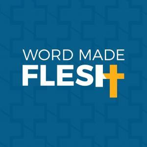 Word Made Flesh – Neighbors of Hope