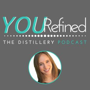 The Distillery Podcast - You, Refined