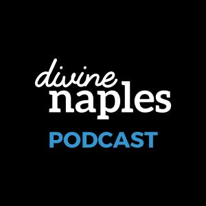 Divine Naples Podcast