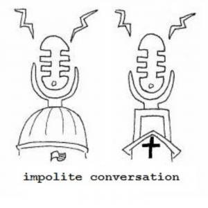 Impolite Conversation: Religion and Politics