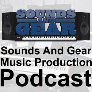 SoundsAndGear.com Music Production Podcast