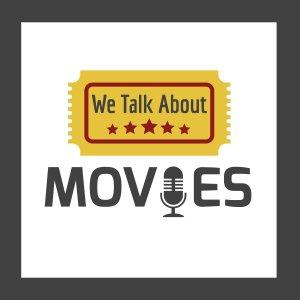 We Talk About Movies