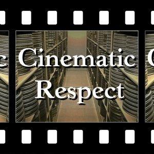 Cinematic Respect