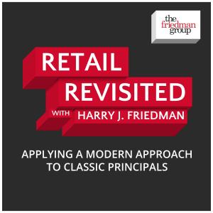 Retail Revisited with Harry J. Friedman