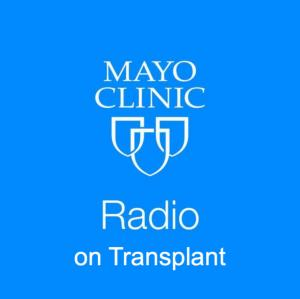 Mayo Clinic Radio on Transplant