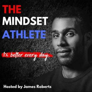 The Mindset Athlete Podcast