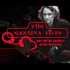 The Mannina Files - Real Crimes, Real Cases, Real Talk!