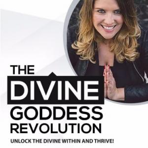 Divine Goddess Revolution Podcast - Episode 22