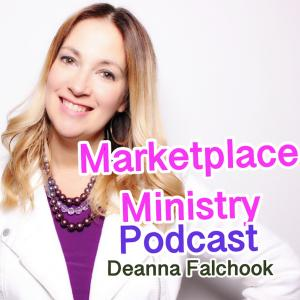 Marketplace Ministry Podcast with Deanna Falchook