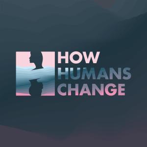 How Humans Change