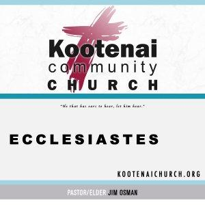 Kootenai Church: Ecclesiastes