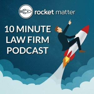 10 Minute Law Firm Podcast