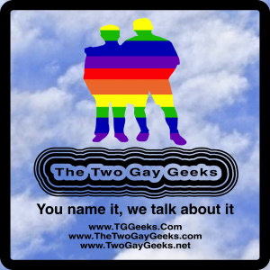 TG Geeks - The Two Gay Geeks