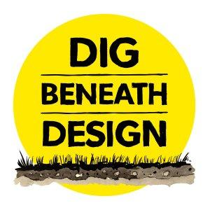 Dig Beneath Design Podcast
