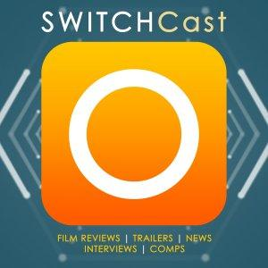 SWITCHCast: film reviews, news and interviews