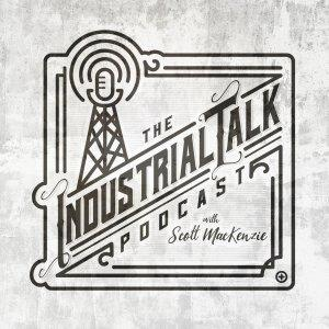 The Industrial Talk Podcast with Scott MacKenzie