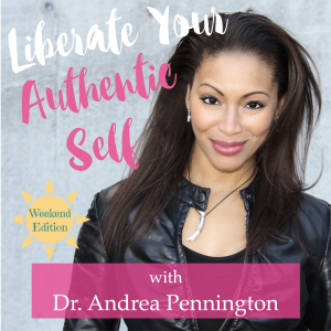 LIBERATE YOUR AUTHENTIC SELF +