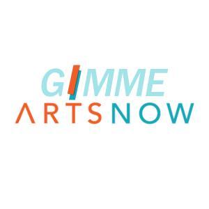 Gimme ArtsNow – ArtsNow