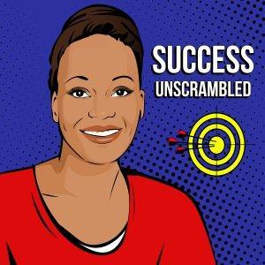 Success Unscrambled | Blog Traffic Tips | Business Success Stories
