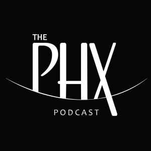 The PHX Podcast