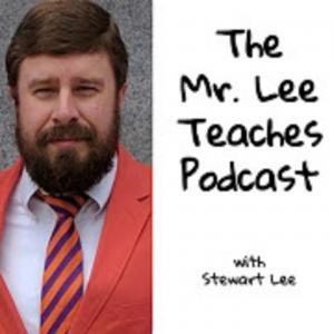 Mr Lee Teaches Podcast