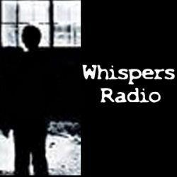 Whispers Paranormal Radio: Interviews, News and Fun in the World of Ghosts, UFOs and All Things Weir