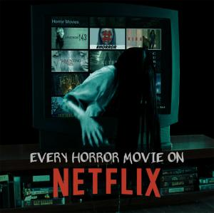 Every Horror Movie On Netflix