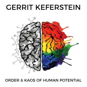 Gerrit Keferstein - On Order and Kaos of Human Potential