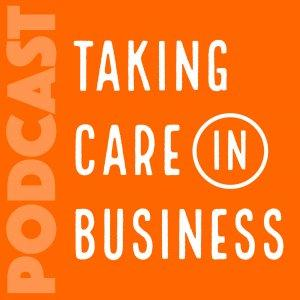 Taking Care in Business