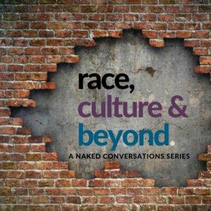 Naked Conversations: Race, Culture, & Beyond