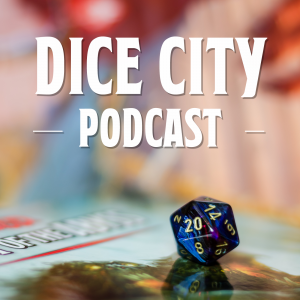 Dice City Podcast