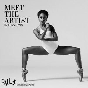 San Francisco Ballet - Meet the Artist