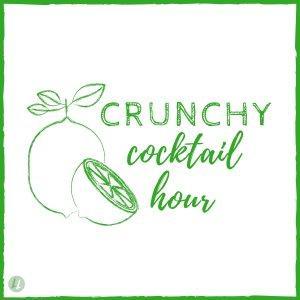 Crunchy Cocktail Hour