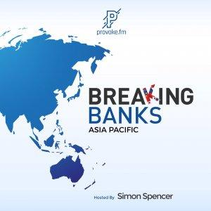 Breaking Banks Asia | Provoke.fm Media