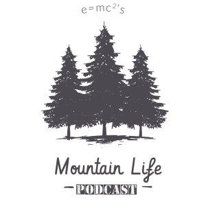 The Mountain Life Podcast