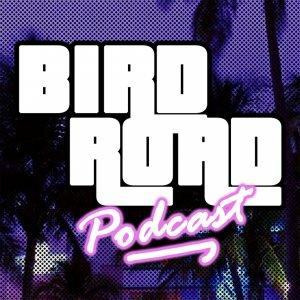 Bird Road Podcast