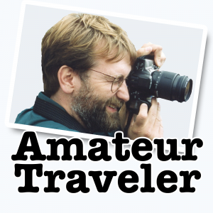 Amateur Traveler Podcast | travel for the love of it