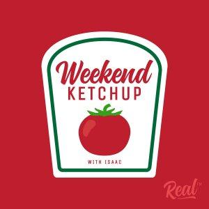 Weekend Ketchup with Isaac & Bri (Real FM)