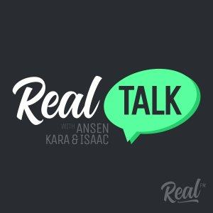 Real Talk with Ansen, Kara, and Isaac (Real FM)