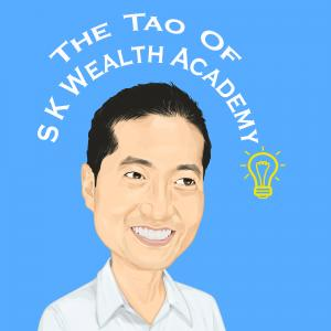 The Tao of SKWealthAcademy Podcast - OLD