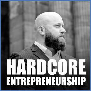 Hardcore Entrepreneurship with Billy Farrell